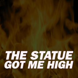 Statue Got Me High cover.png